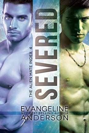 Severed: Alien Mate Index Book 4 by Evangeline Anderson (Book Review)